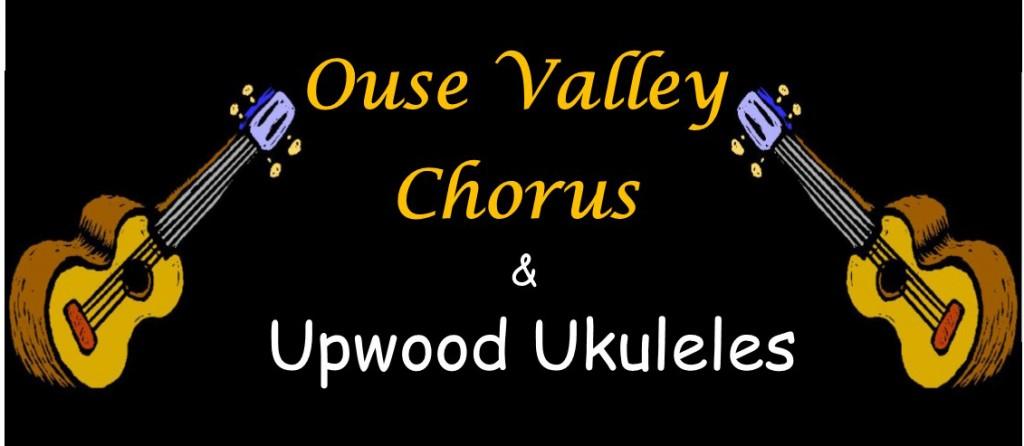 Ouse Valley Chorus & Upwood Ukuleles